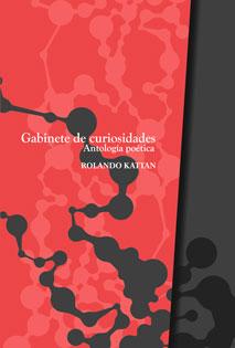 Gabinete de curiosidades - Rolando Kattan | La Garúa Poesía