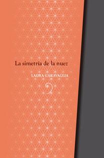 La simetria de la nuez - Laura Garavaglia   La Garúa Poesía