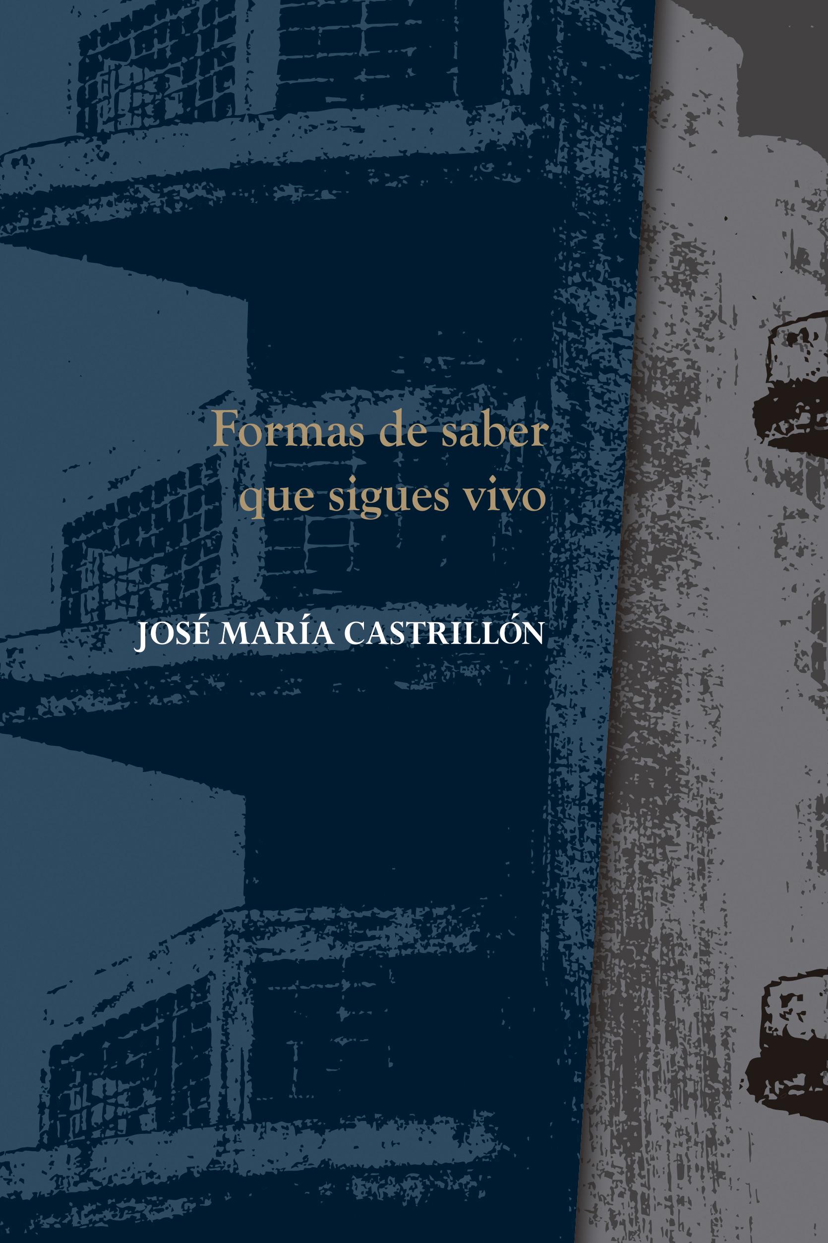 Formas de saber que sigues vivo - José María Castrillón | La Garúa Poesía